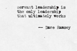 Servant Leadership Quotes Servant leadership