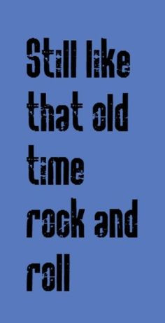 Bob Seger - Old Time Rock & Roll song lyrics, music, quotes More