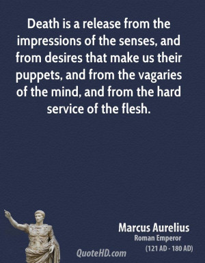 Death is a release from the impressions of the senses, and from ...