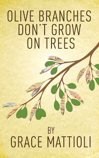 Olive Branches Don't Grow On Trees by Grace Mattioli (Author Interview ...