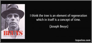 think the tree is an element of regeneration which in itself is a ...