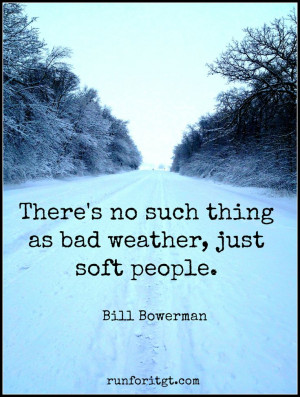 theres no such thing as bad weather