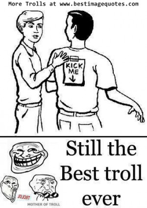 Best Troll Ever-Funny Trolls