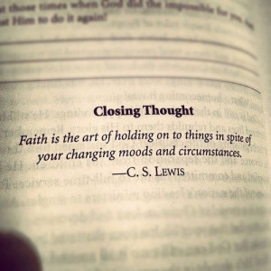 ... things in spite of your changing moods and circumstances.