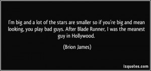 Mean Quotes To Guys More brion james quotes