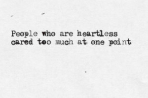 caring too much, heartless, quote