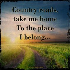 Country Roads, Old Country Songs Quotes, John Denver Quotes, Farmers ...