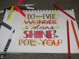 Do-you-ever-wonder-stars-shine-for-you-sayings-color-hand-make-drawing ...