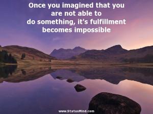 ... becomes impossible - Benedictus de Spinoza Quotes - StatusMind.com