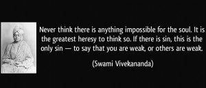 Never think there is anything impossible for the soul. It is the ...