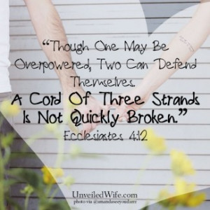 Though one may be overpowered, two can defend themselves. A cord ...