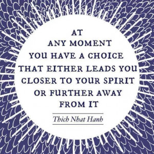 you-have-a-choice-thich-nhat-hanh-quotes-sayings-pictures.jpg
