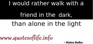better than walking alone in the light alone friend meetville