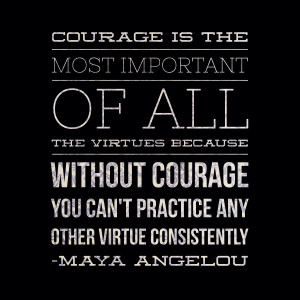 ... chic inspirational quotes - maya angelou on courage - bluebirdchic.com