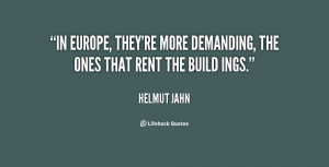 In Europe, they're more demanding, the ones that rent the build ings ...