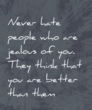 People who are jealous of you quote