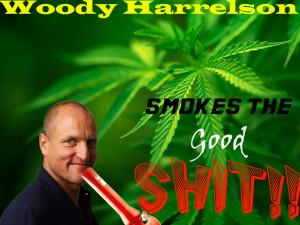 Woody Harrelson Woody Harrelson smokes the good shit!!