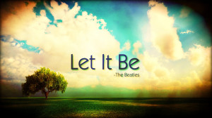Let It Be | Quote