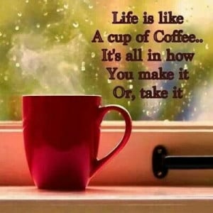 Inspirational Coffee Quote | Life Quote