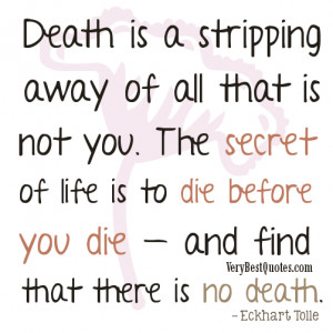 Thoughts About Death - Death is a stripping away of all that is not ...