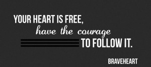 follow-your-heart-quotes-your-heart-is-free-havethe-couragetofollow-it ...