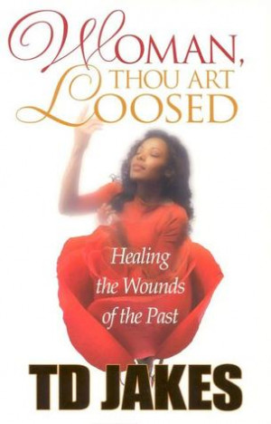 """Start by marking """"Woman, Thou Art Loosed!: Healing the Wounds of the ..."""