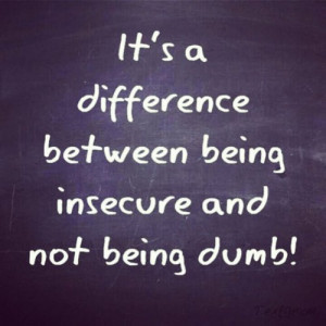 insecure #dumb #relationship #love