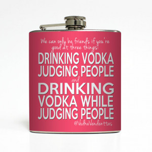 21st Birthday Drinking Quotes Drinking vodka while judging
