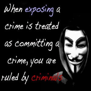 ... crime is treated as committing a crime, you are ruled by criminals
