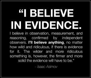 Isaac Asimov: I Believe In Evidence… [quote]