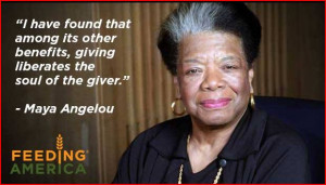 Maya Angelou: giving liberates the soul