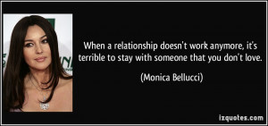 When a relationship doesn't work anymore, it's terrible to stay with ...