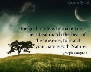 The Goal Of Life Is To Make Your Heartbeat