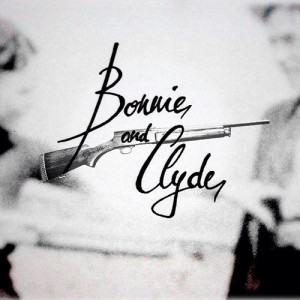 want love like bonnie and clyde