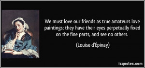 quote-we-must-love-our-friends-as-true-amateurs-love-paintings-they ...