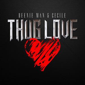 BEENIE MAN & CECILE – THUG LOVE – RAW & CLEAN – GRILLARAS ...