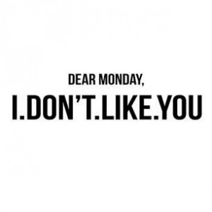 Dear Monday,