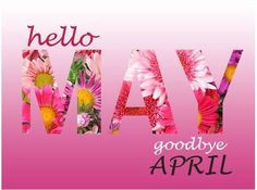 Hello May Goodbye April quotes quote may months april may quotes ...