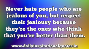 ... ones who think that you're better than them ~ Inspirational Quote