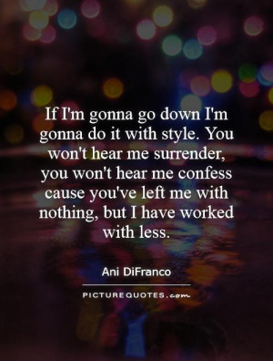 Gonna Quotes | Gonna Sayings | Gonna Picture Quotes | Page 5