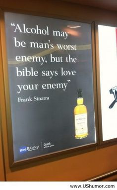 Frank Sinatra quote: Alcohol may be man's worst enemy, but ...   Frank Sinatra Quotes About Beer