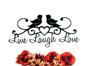 Live Laugh Love Quotes Metal Wall Art Bird by RefinedInspirations