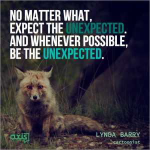 ... And whenever possible, be the unexpected.
