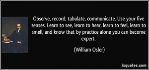 Observe, record, tabulate, communicate. Use your five senses. Learn to ...