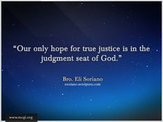 the judgment seat of God. -- Bro. Eli Soriano on Members Church of God ...