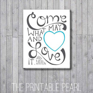 Come What May and Love It Quote Printable - Blue / Gray - Instant ...