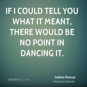 Isadora Duncan Quotes