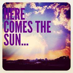 Here Comes The Sun... More
