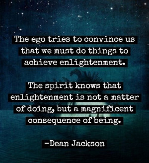 things to achieve enlightenment. The spirit knows that enlightenment ...