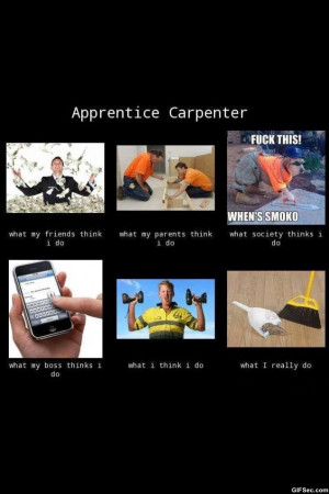 Apprentice Carpenter - Funny Pictures, MEME and Funny GIF from GIFSec ...
